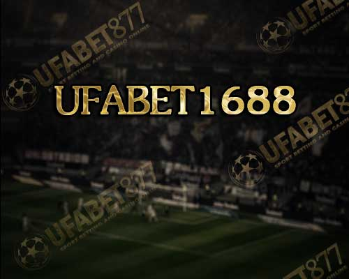 ufabet1688 - UFABET เว็บแทงบอลออนไลน์ เว็บพนันที่มั่นคงที่สุด